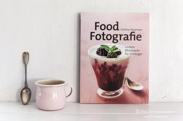 """""""Food-Fotografie: Leckere Bildrezepte für Einsteiger"""" von Corinna Gissemann"""